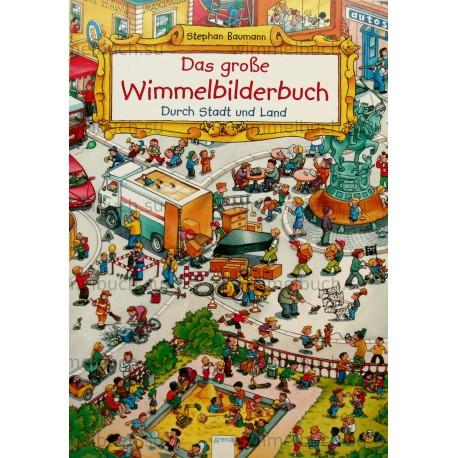 Das grobe Wimmelbilderbuch. Durch Stadt und Land