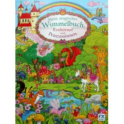 Mein magisches Wimmelbuch Einhorner und Prinzessinnen