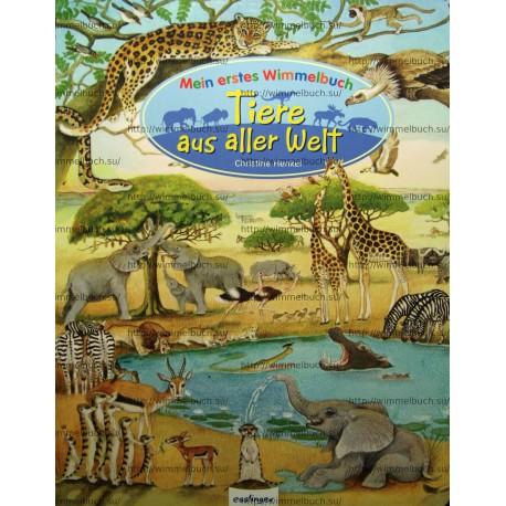 Mein erstes Wimmelbuch: Tiere aus aller Welt